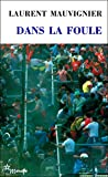 Telecharger Livres Dans la foule (PDF,EPUB,MOBI) gratuits en Francaise
