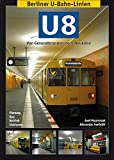 Berliner U-Bahn-Linien: U8 - Von Gesundbrunnen nach Neukölln