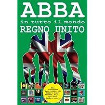ABBA in tutto il mondo: Regno Unito: Discografia (1973 - 2016): Epic, Polydor, Polar, Reader's Digest, Hallmark, CBS, Old Gold... - Guida a colori.