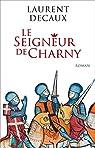 Le Seigneur de Charny par Decaux