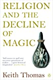 Religion and the Decline of Magic: Studies in...