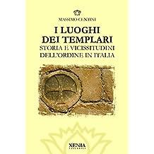 I luoghi dei templari: Storia e vicissitudini dell'Ordine in Italia (I tascabili)