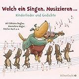 Welch ein Singen, Musizieren... Kinderlieder und Gedichte: 1 CD