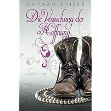 Die Versuchung der Hoffnung: Liebesroman