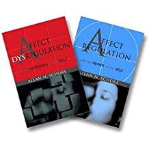Affect Regulation and the Repair of the Self & Affect Dysregulation and Disorders of the Self Two-Book Set: AND Affect Regulation and the Repair of (Norton Series on Interpersonal Neurobiology)