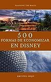 500 FORMAS DE ECONOMIZAR EN DISNEY EBOOK
