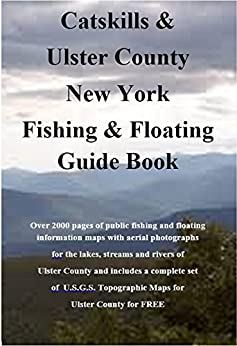 Catskills and Ulster County New York Fishing & Floating Guide Book: Complete fishing and floating information for Ulster County New York (New York Fishing & Floating Guide Books) Descargar ebooks PDF