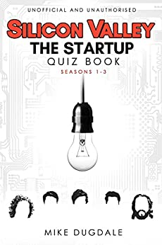 Silicon Valley - The Startup Quiz Book by [Dugdale, Mike]