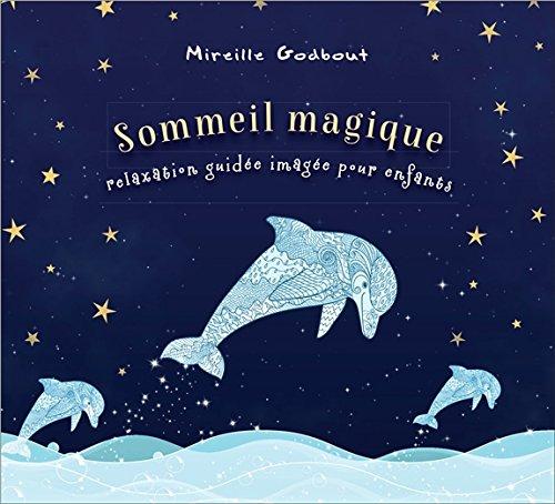 Sommeil magique : relaxation guidée imagée pour enfants, pour les enfants de 3 à 10 ans