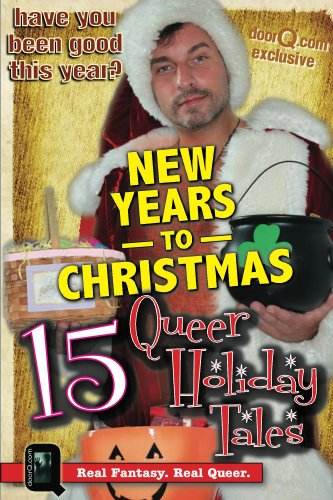 New Years to Christmas: 15 Queer Holiday Tales (English Edition)