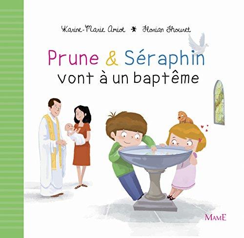 Prune et Séraphin vont à un baptème par Karine-Marie Amiot