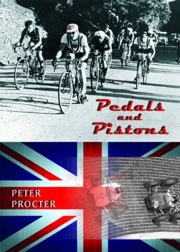 Pedals and Pistons: The Autobiography of Peter Procter por Peter Procter