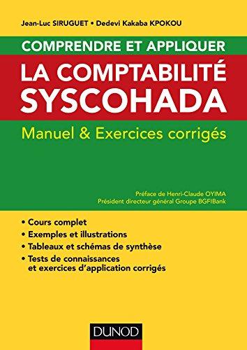 Comprendre et appliquer la comptabilité Syscohada - Manuel et exercices corrigés