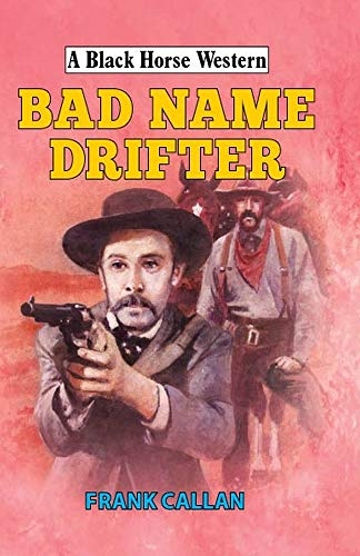 Bad Name Drifter (Black Horse Western)
