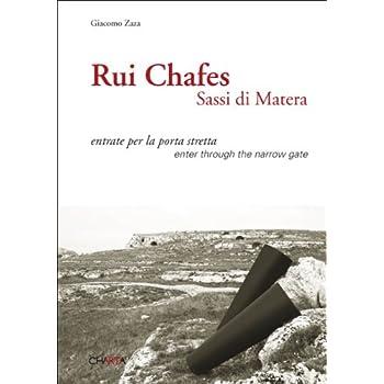 Rui Chafes. Sassi Di Matera. Entrate Per La Porta Stretta. Ediz. Multilingue