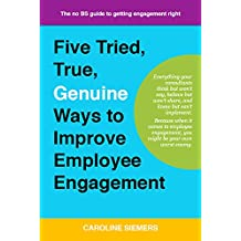 Five Tried, True, Genuine Ways to Improve Employee Engagement (English Edition)