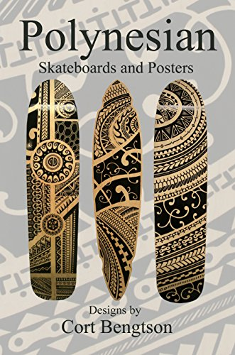 Polynesian Skate Boards and Posters: Tattoo Tribal Art by Cort Bengtson (English Edition)