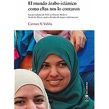 El mundo árabo-islámico como ellas nos lo contaron: Las periodistas de TVE en Oriente Medio y Norte de África: cuatro décadas de mujer e información