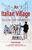 Front cover for the book An Italian Village: A Perspective On Life Beside Lake Como (Italian Trilogy  Book 2) by Paul Wright