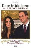 Telecharger Livres Kate Middleton et le prince William La nouvelle princesse d Angleterre (PDF,EPUB,MOBI) gratuits en Francaise