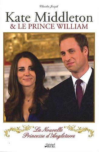 Kate Middleton et le prince William : La nouvelle princesse d'Angleterre