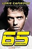 65 la mia vita senza paura