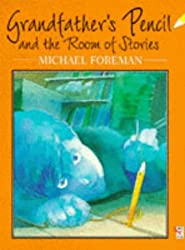 Grandfather's Pencil and the Room of Stories (Red Fox picture books) by Michael Foreman (1995-11-02)