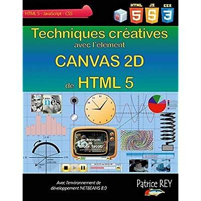 Techniques créatives avec canvas 2d de html 5 : Avec NetBeans 8