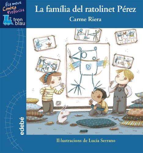 La famìlia del ratolinet Pérez (Tren Blau: Els meus contes preferits)