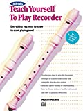 Alfred's Teach Yourself to Play Recorder: Learn How to Play Recorder with this Complete Course! (Teach Yourself Series)