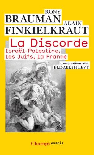 La Discorde : Israël-Palestine, les Juifs, la France par Rony Brauman