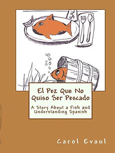 El Pez Que No Quiso Ser Pescado: The Live Fish That Did Not Want to be a Dead Fish
