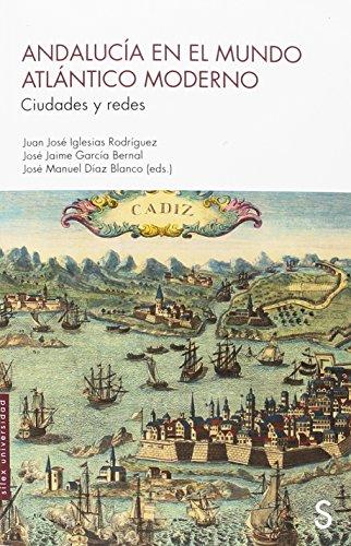Andalucía en el mundo atlántico moderno (Sílex Universidad)