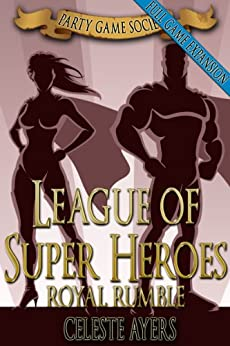 League of Super Heroes 3: Royal Rumble (Party Game Society) by [Ayers, Celeste]