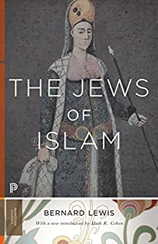 The Jews of Islam (Princeton Classics) by [Lewis, Bernard]