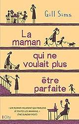 La maman qui ne voulait plus être parfaite (French Edition)