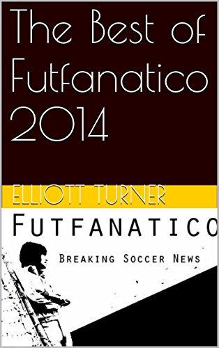 The Best of Futfanatico 2014 (English Edition)
