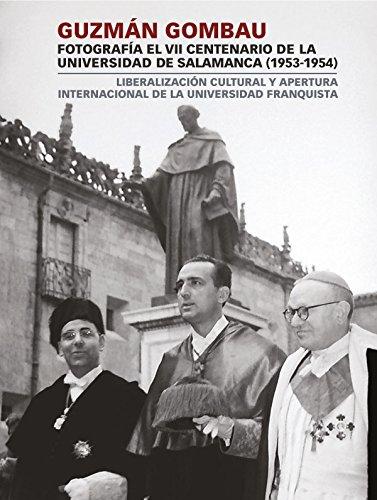 Guzmán Gombau fotografía el VII Centenario de la Universidad de Salamanca (1953-1954) por Daniel Hernández Ruipérez