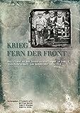 """Krieg, fern der Front: Die Südoststeiermark im Ersten Weltkrieg (Schriften aus dem """"Museum im Tabor"""" Feldbach) - Elisabeth Arlt"""