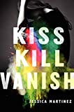Kiss Kill Vanish by Jessica Martinez (7-Oct-2014) Hardcover