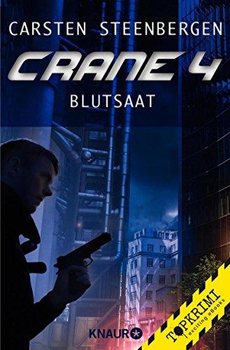 Crane 4: Blutsaat (KNAUR eRIGINALS)