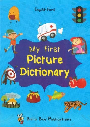 My First Picture Dictionary: English-Farsi with Over 1000 Words