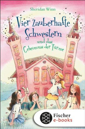 vier-zauberhafte-schwestern-und-das-geheimnis-der-turme-german-edition