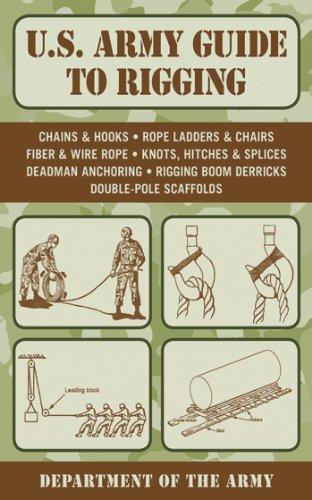 U.S. Army Guide to Rigging (US Army Survival) por Army