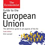 Guide to the European Union: The Econ...