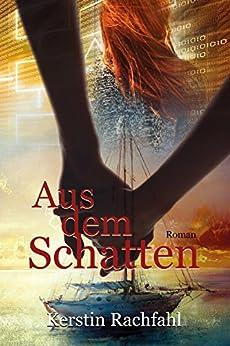 Aus dem Schatten (German Edition) by [Rachfahl, Kerstin]