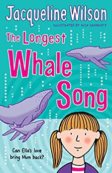 The Longest Whale Song by [Wilson, Jacqueline]