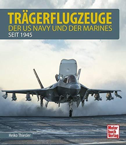 Trägerflugzeuge: der US Navy und der Marines seit 1945 Us-navy