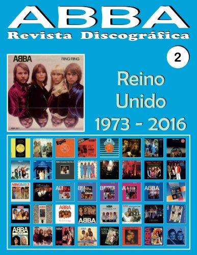 ABBA - Revista Discográfica Nº 2 - Reino Unido (1973 - 2016): Discografía editada en el Reino Unido por Epic, Polydor, Polar, Reader's Digest, Hallmark... A Todo Color: Volume 2 por Juan Carlos Irigoyen Pérez
