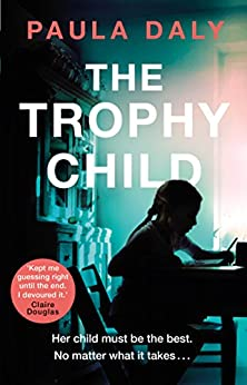 The Trophy Child by [Daly, Paula]